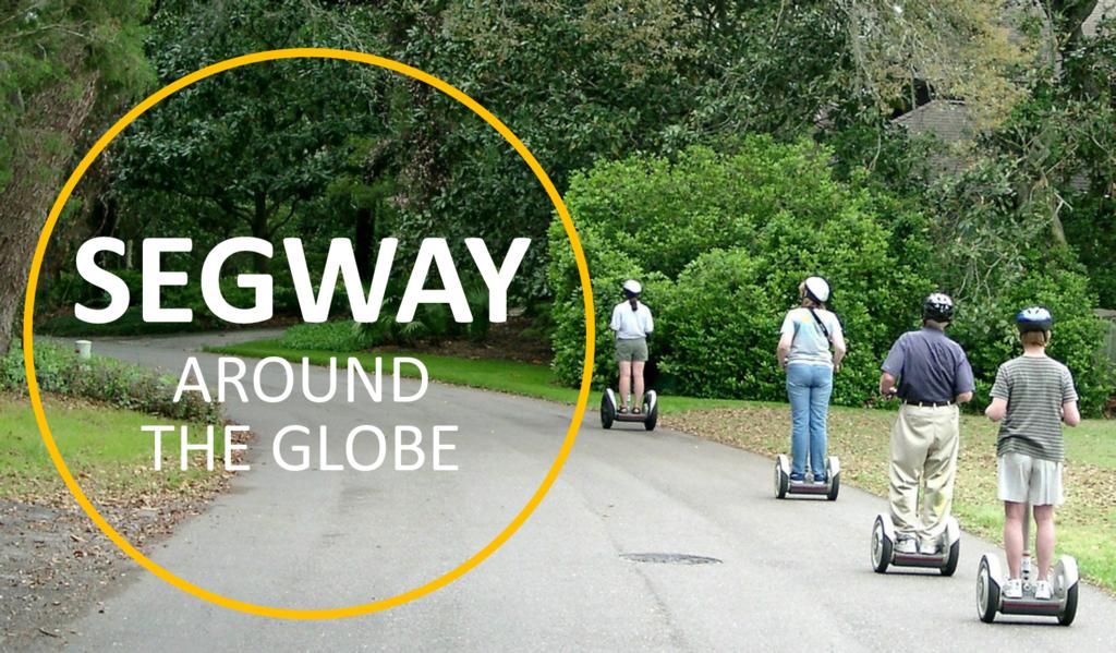 Segway around the globe