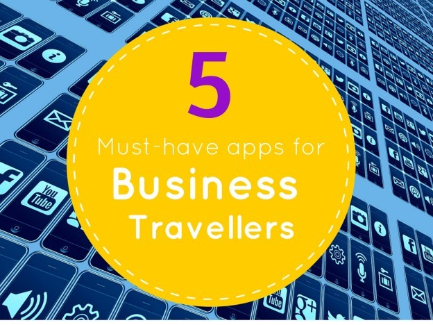 5 must-have apps for business travellers